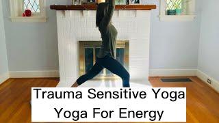 Trauma Sensitive Yoga / Energizing Practice