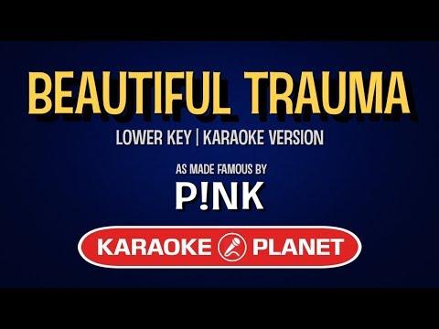 Beautiful Trauma - Pink | Karaoke Lower Key