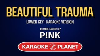 Beautiful Trauma - Pink | Karaoke Lower Key