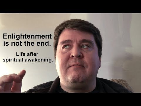 Enlightenment is not the end. Life after spiritual awakening. Mp3