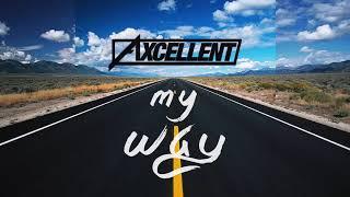 Axcellent My Way Original Mix