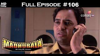 Madhubala - Full Episode 106 - With English Subtitles