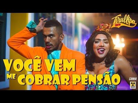 VOCÊ VEM ME COBRAR PENSÃO  Paródia de Tirullipa  Nego do Borel Anitta e Wesley Safadão