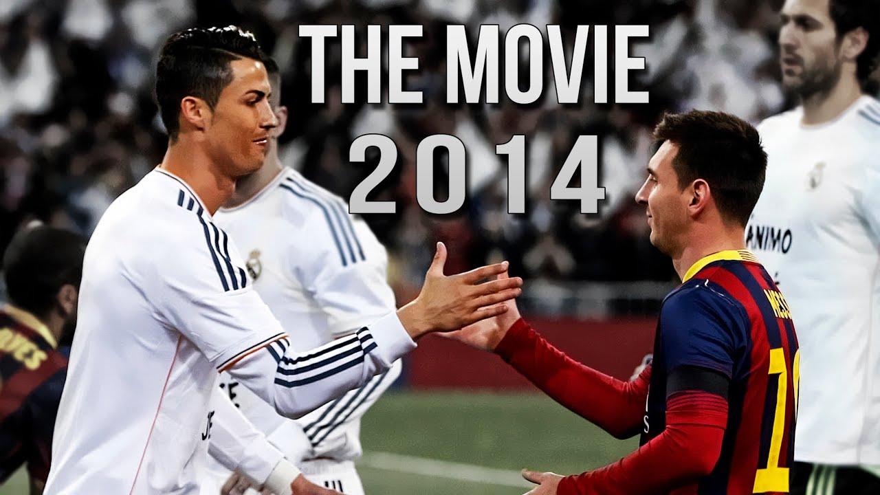 Cristiano Ronaldo Vs Lionel Messi 2013/2014 The Movie ...