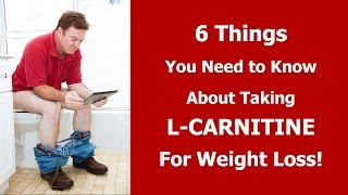 6 Things You Need To Know About Taking L Carnitine for Weight Loss