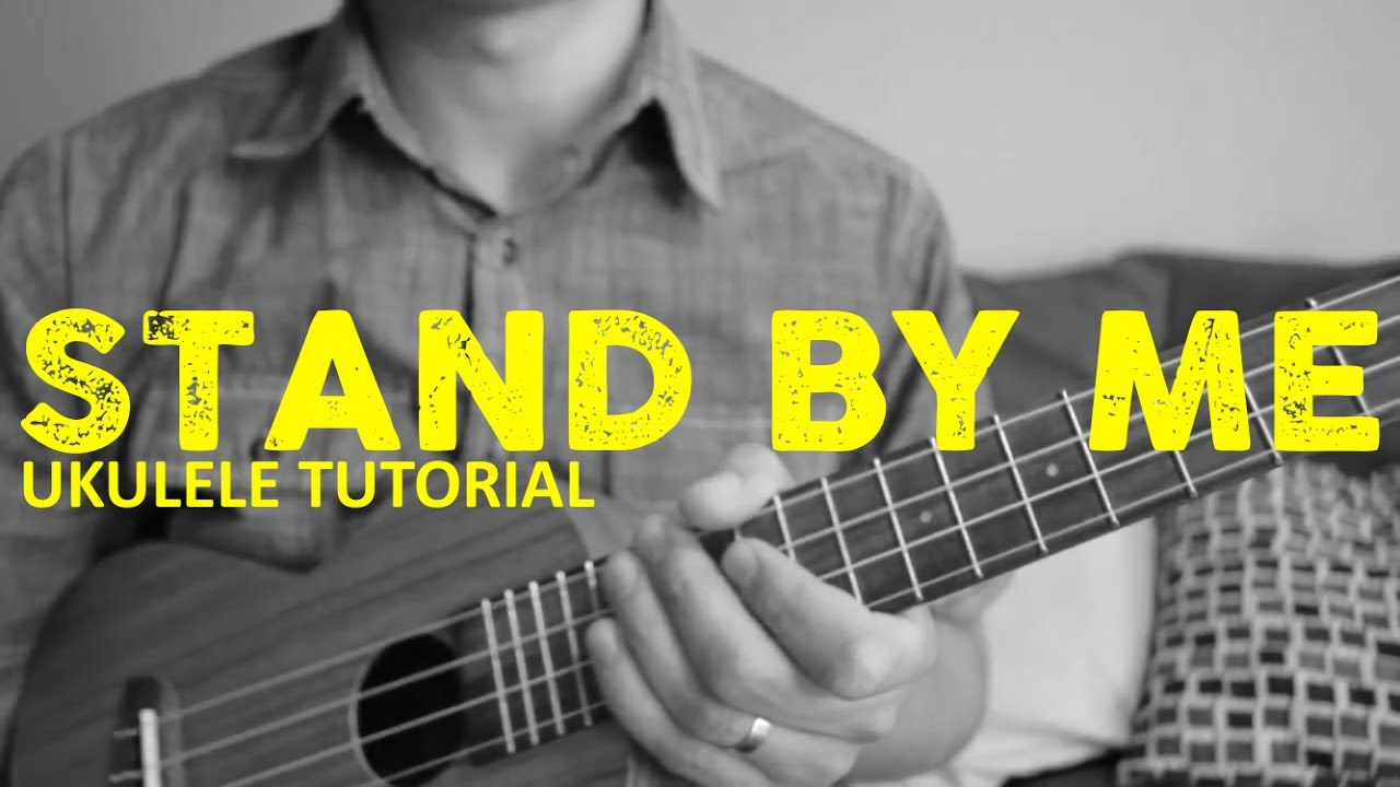 Stand By Me - Ben E. King - EASY Ukulele Tutorial - Chords ...