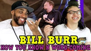 MY DAD REACTS TO Bill Burr How you know the N word is coming REACTION