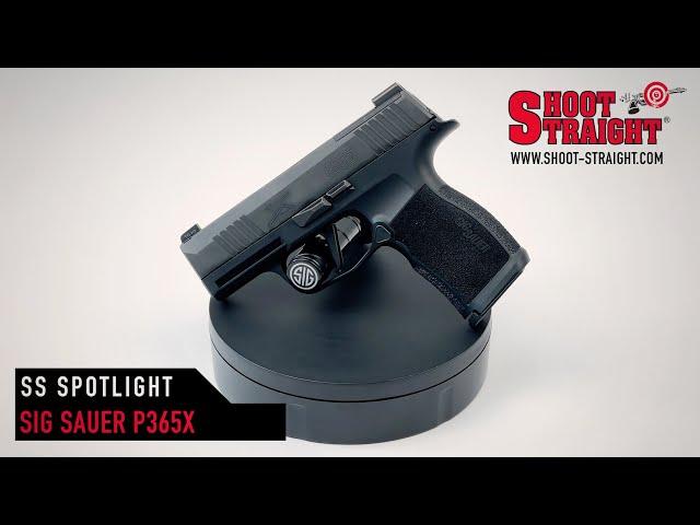 Sig Sauer P365X - Shoot Straight Spotlight
