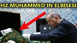 Cumhurbaşkanı Erdoğanın Hz Muhammedin Elbisesine Ne Yaptığını Görün Tüm Eşyalar