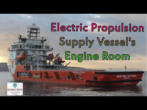 Electric Propulsion Supply Vessel's Engine Room | Well Stimulation vessel | Dp2 | Sailor's Voice