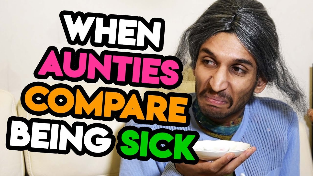 Download 22 - When Aunties Compare Being Sick!