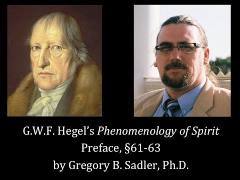 Half Hour Hegel: The Complete Phenomenology of Spirit (Preface, sec 61-63)