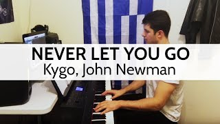 """Never Let You Go"" - Kygo, John Newman (Piano Cover) by Niko Kotoulas"