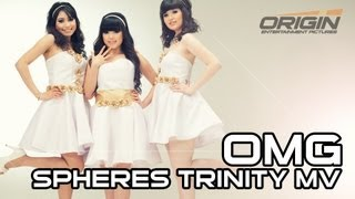 Spheres Trinity - Oh My Gosh! (OMG) Full Music Video