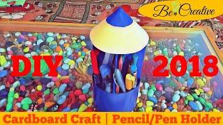DIY - Pen/Pencil holder | Cardboard craft | Pencil shaped holder | Table decor | 2018