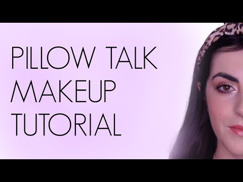 Pillow Talk Makeup Tutorial