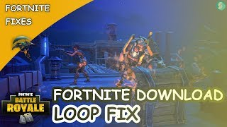 Fortnite Download Loop Fix | Fortnite Redownloading