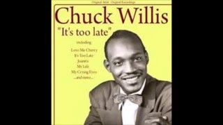 Watch Chuck Willis Its Too Late video