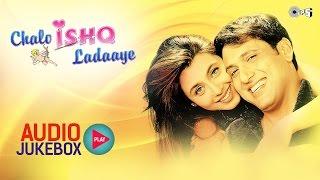 Chalo Ishq Ladaaye Audio Songs Jukebox | Govinda, Rani Mukerji, Himesh Reshammiya