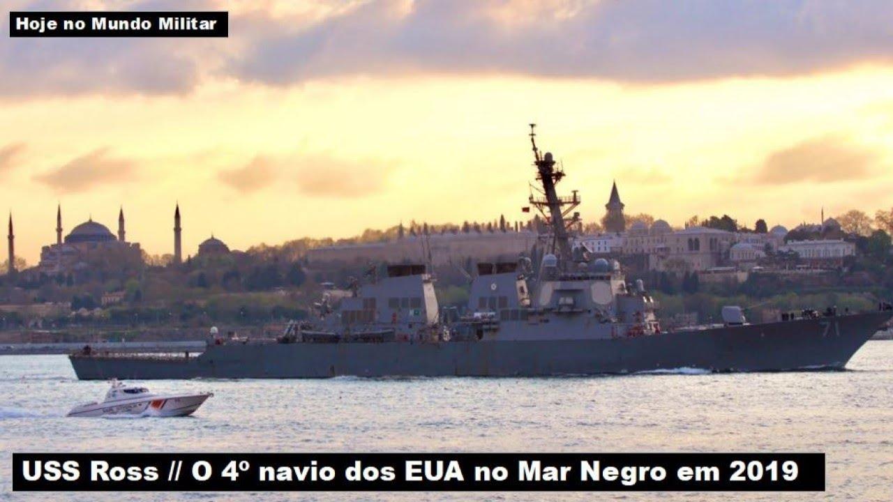 USS Ross, o 4º navio da Marinha dos EUA no Mar Negro em 2019