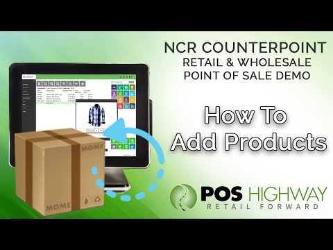 Adding Items And Products In NCR Counterpoint - POS Highway