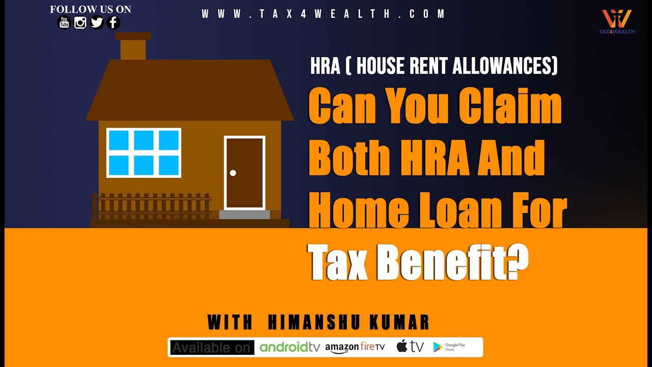 HRA  : House Rent Allowances Can You Claim Both HRA And Home Loan For Tax Benefit in Hindi