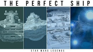 What is the PERFECT Star Wars CAPITAL SHIP? | Star Wars Legends Lore