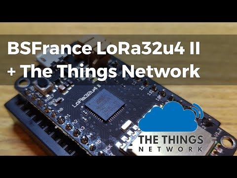 BSFrance LoRa32u4II And The Things Network Tutorial