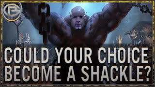 Could Your Choice Become a Shackle?