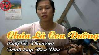 [Thánh Ca] Chúa Là Con Đường - Phanxico - Hòa Văn Guitar Cover