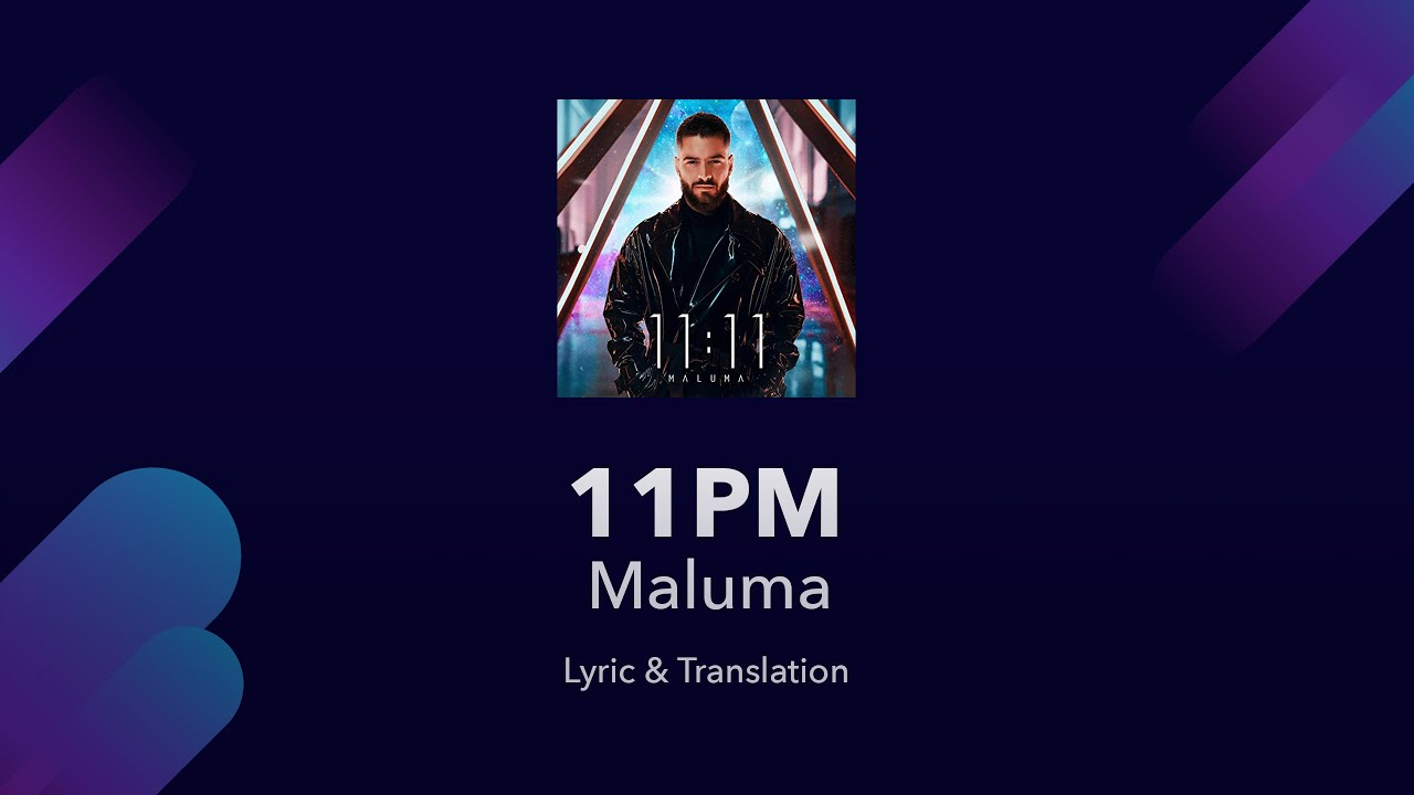 Maluma 11pm Lyrics English Translation - Spanish and English Lyrics -  Meaning / Subtitles