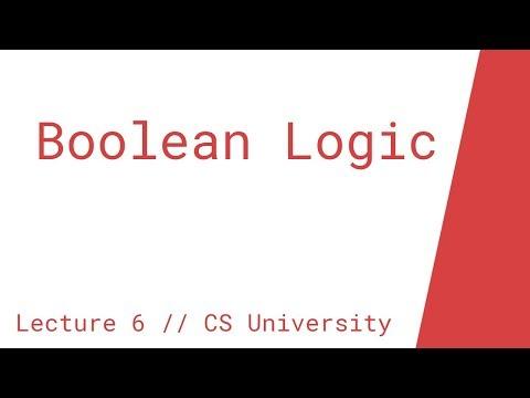 Boolean Logic (Lecture 6 // CS University)