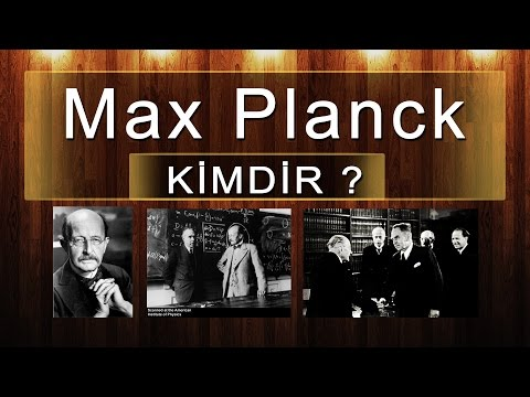Max Planck Kimdir ve Kuantum Kuralı