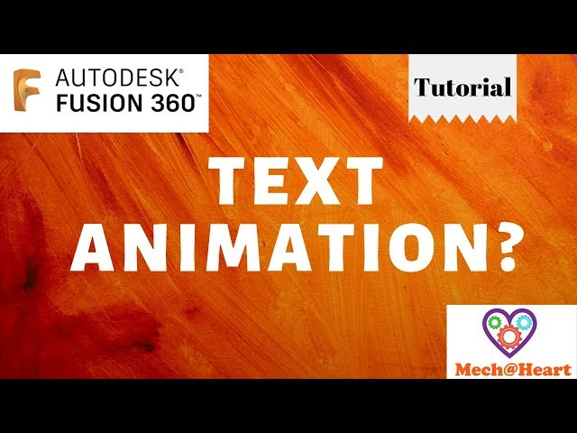 Text Animation in Fusion 360 - Mechatheart Tutorials