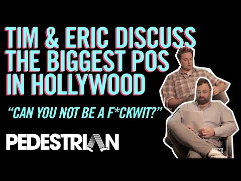 Tim & Eric Discuss The Biggest Piece Of Shit In Hollywood