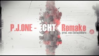 P.J.ONE - ECHT REMAKE (prod. by EinfachMarc)(RS 3.0 Videopremiere)