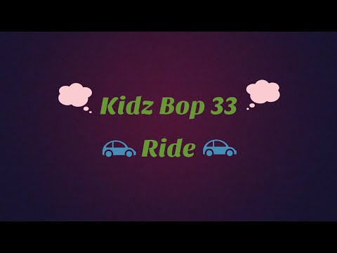 Kidz Bop 33-Ride (Lyrics)
