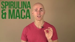 Spirulina and Maca - Should You Use Them?