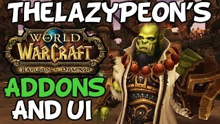 TheLazyPeon's Warlords Of Draenor UI And Addons + Tutorial (Patch 6.0.3)