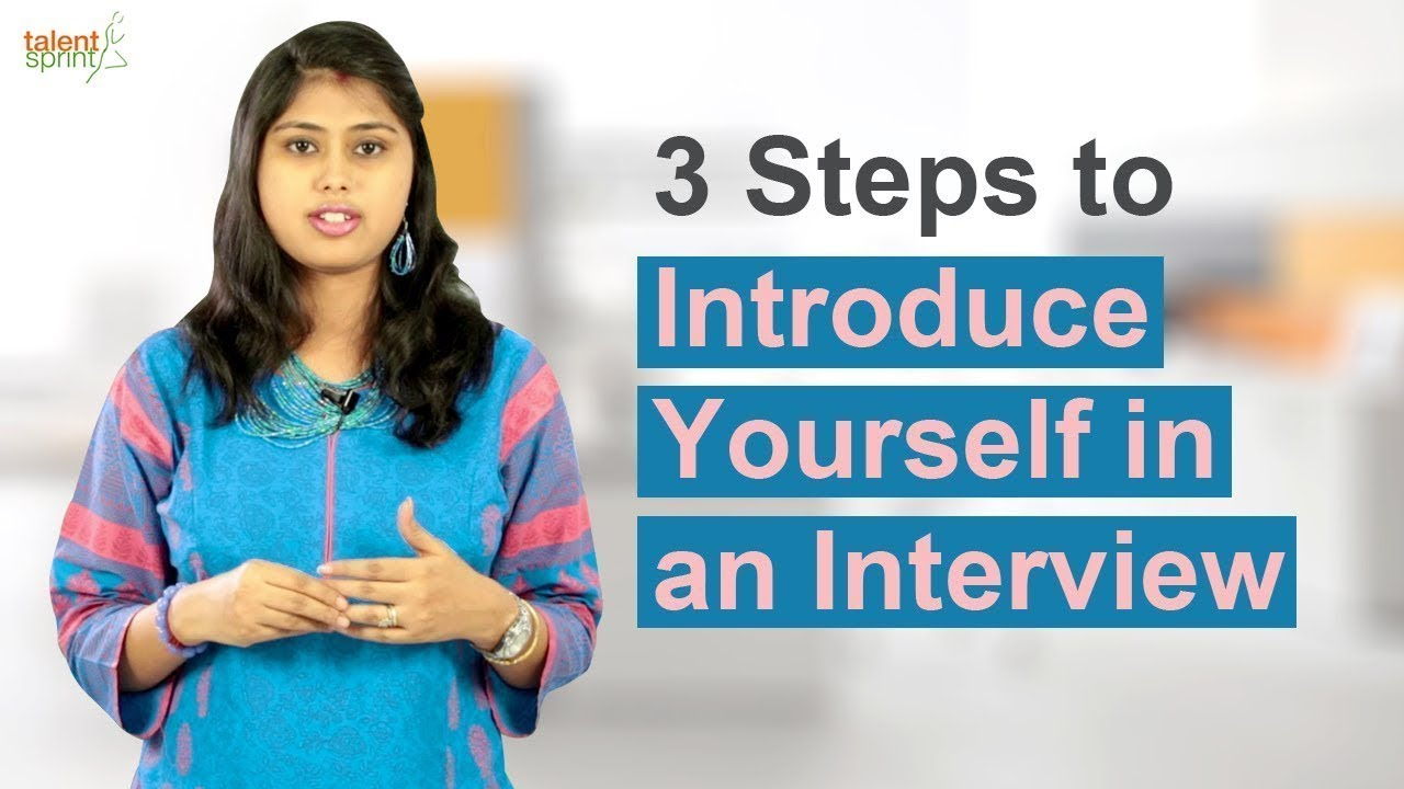 3 Steps To Introduce Yourself In An Interview Interview