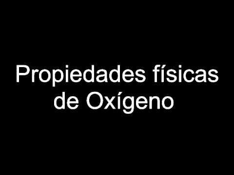 Propiedades F Sicas De Ox Geno Youtube