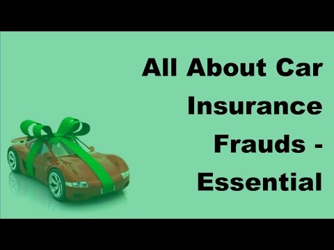 all-about-car-insurance-frauds-|-essential-things-you-need-to-know-2017-car-insurance-frauds