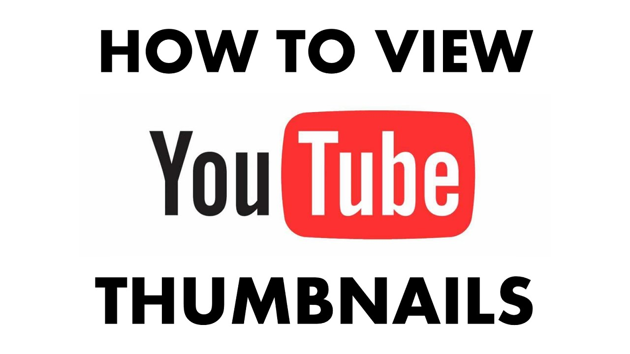 how to view a full size youtube thumbnail