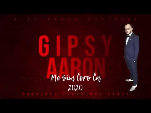 Gipsy Aaron - Me Sim Čoro Ča 2020 /Vl.Tvorba - Romania