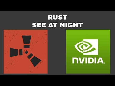 Rust - Night Vision! How to w/ NVIDIA (July 2017 & 2018