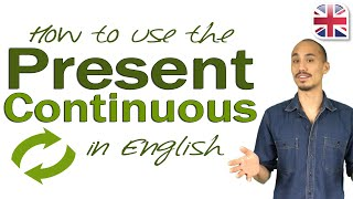How to Use the Present Continuous - English Verb Tenses Grammar Lesson
