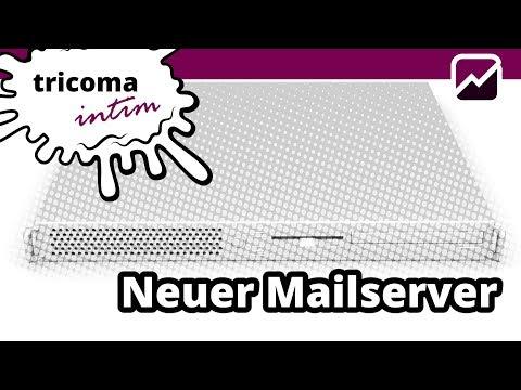 tricoma intim - Neuer Mailserver
