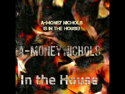 A-Money Nichols - In the House