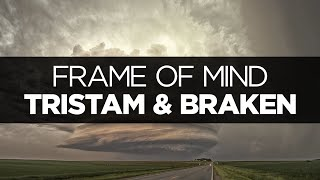 [LYRICS] Tristam & Braken - Frame of Mind