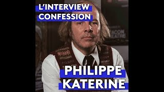 PHILIPPE KATERINE - L'interview confession